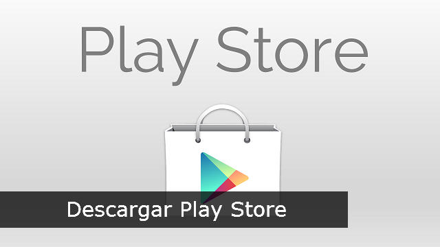 Descargar play store gratis para Android